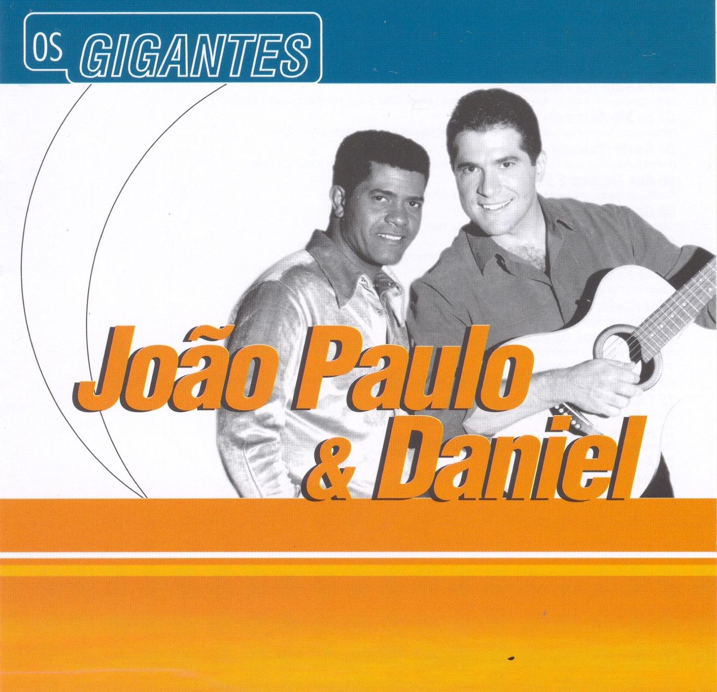 Gigantes: João Paulo & Daniel