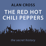 Download The Red Hot Chili Peppers: The Alan Cross Guide (Unabridged) Audio Book
