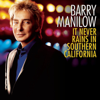 Barry Manilow - It Never Rains In Southern California ilustración