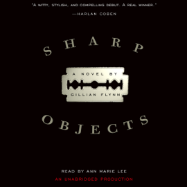 Sharp Objects (Unabridged) audiobook