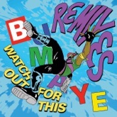 Watch Out For This (Bumaye) [Remixes] - Single