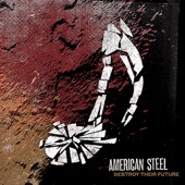 American Steel - Or, Don't You Remember?