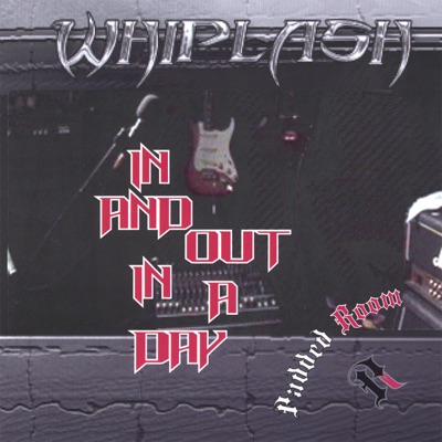 In and Out In a Day - Whiplash