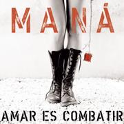 Amar Es Combatir - Maná - Maná