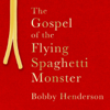 Bobby Henderson - The Gospel of the Flying Spaghetti Monster (Unabridged) grafismos