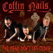 Coffin Nails - The Dead Don't Get Older