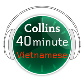 Vietnamese in 40 Minutes: Learn to speak Vietnamese in minutes with Collins audiobook