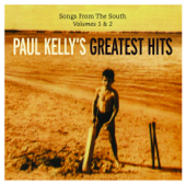 Paul Kelly's Greatest Hits - Songs from the South, Vols. 1 & 2