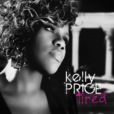 Tired - Single - Kelly Price