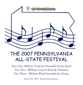 PMEA Pennsylvania 2007 All-State Festival Concert Band Orchestra (Live) by  All-State Concert Band, Edward Lisk, All-State Orchestra & Gerardo