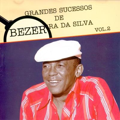 Grandes Sucessos de Bezerra da Silva, Vol. 2 - Bezerra da Silva