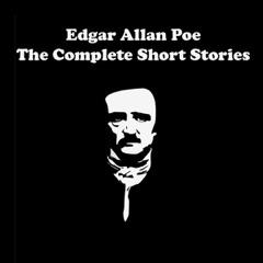 Edgar Allan Poe - The Complete Short Stories (Unabridged)