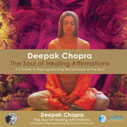 Soul of Healing Affirmations - Deepak Chopra & Adam Plack - Deepak Chopra & Adam Plack