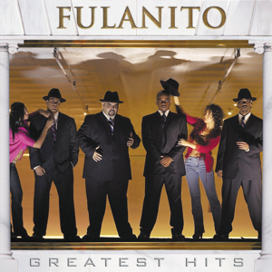 Fulanito - Fulanito: Greatest Hits
