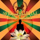 50 Reggae Buddha Dub Lounge Essentials