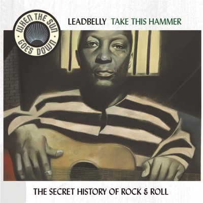 Take This Hammer - The Complete RCA Victor Recordings - Lead Belly