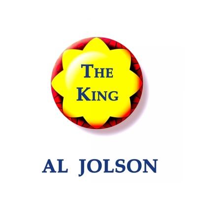 Al Jolson, The King - Al Jolson