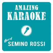 Amazing Karaoke - Best of Semino Rossi