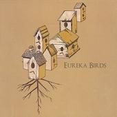 Eureka Birds - Oh! My Dear