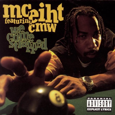 We Come Strapped (feat. C.M.W.) - MC Eiht
