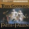 Faith of the Fallen: Sword of Truth, Book 6 (Unabridged)