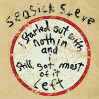 Seasick Steve - I Started Out With Nothin' and I Still Got Most of It Left artwork