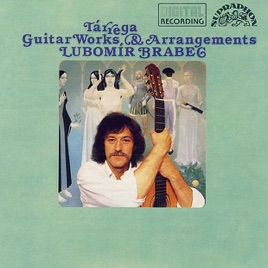 Lubomír Brabec - Tárrega Guitar Works & Arrangements