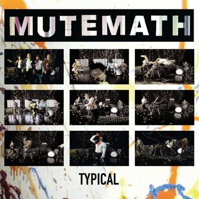 Typical (Radio Edit) - Single - Mutemath