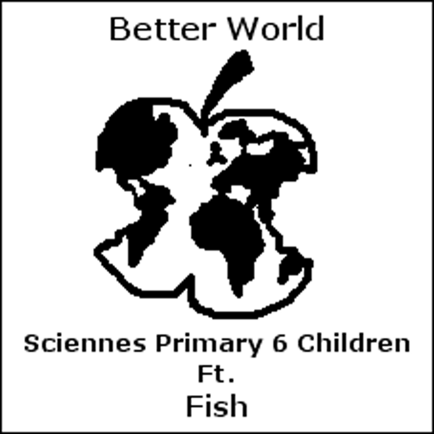 Better World (feat. Fish) - Single