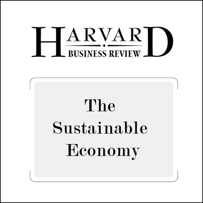 The Sustainable Economy (Harvard Business Review) (Unabridged)