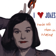 I Heart Jokes: Paula Tells Them In Maine - Paula Poundstone - Paula Poundstone