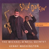 Michael O'Neill Quintet featuring Kenny Washington with special - Cherokee