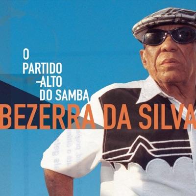 O Partido-alto do Samba - Bezerra da Silva