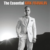 Kirk Franklin - The Essential Kirk Franklin - Now Behold The Lamb