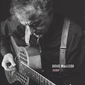 Doug Macleod - (If You Going to The) Dog House