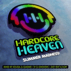 Hardcore Heaven - Summer Madness! (Mixed By Dougal & Gammer, Sy & Unknown, Joey Riot & Kurt)