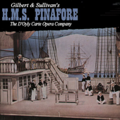 Gilbert & Sullivan's H.M.S. Pinafore-The D'Oyly Carte Opera Company