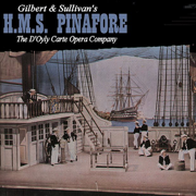 Gilbert & Sullivan's H.M.S. Pinafore - The D'Oyly Carte Opera Company - The D'Oyly Carte Opera Company