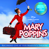 Mary Poppins - The Supercalifragilistic Musical (Recorded Live At Her Majesty's Theatre)