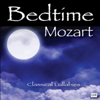 Classical Lullabies - Bedtime Mozart: Classical Lullabies for Babies