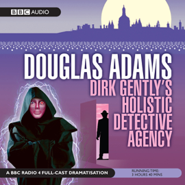 Dirk Gently's Holistic Detective Agency (Dramatised) audiobook