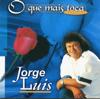 O Que Mais Toca - Jorge Luis