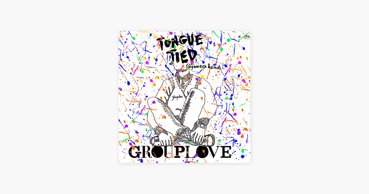 tongue tied gigamesh remix