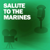 Lux Radio Theatre - Salute to the Marines: Classic Movies on the Radio  artwork