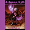 Arianna Kelt and the Renegades of Time: Wizards of Skyhall, Book 2 (Unabridged) [Unabridged  Fiction]