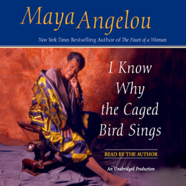 I Know Why the Caged Bird Sings (Unabridged) audiobook