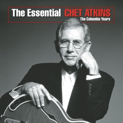 The Essential Chet Atkins - The Columbia Years - Chet Atkins