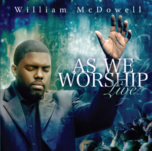 William McDowell - As We Worship Live