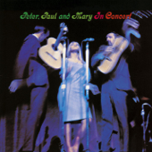 500 Miles (Live) - Peter, Paul & Mary