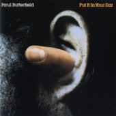 The Paul Butterfield Blues Band - You Can Run but You Can't Hide